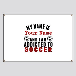 Addicted To Soccer Banner