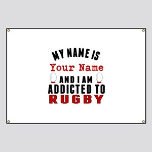Addicted To Rugby Banner