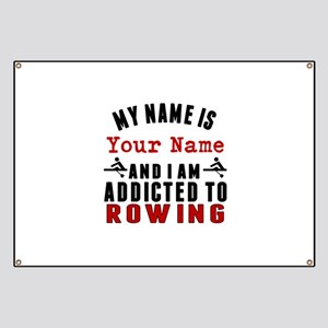 Addicted To Rowing Banner