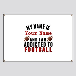 Addicted To Football Banner