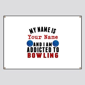 Addicted To Bowling Banner