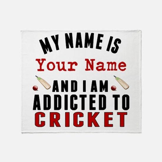 Addicted To Cricket Throw Blanket