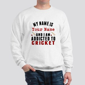 Addicted To Cricket Sweatshirt