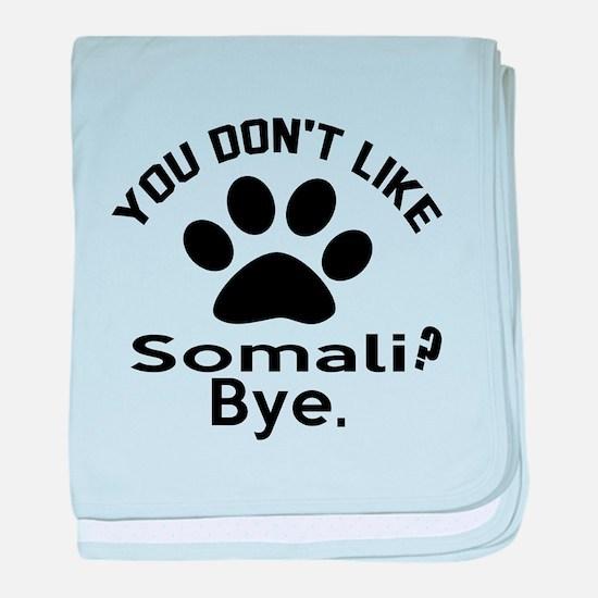 You Do Not Like somali ? Bye baby blanket