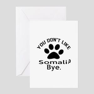 You Do Not Like somali ? Bye Greeting Card