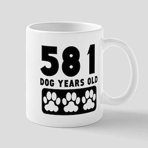 581 Dog Years Old Mugs