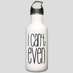 I Can't Even Stainless Water Bottle 1.0L