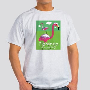 Flamingo a Pink Thing Light T-Shirt