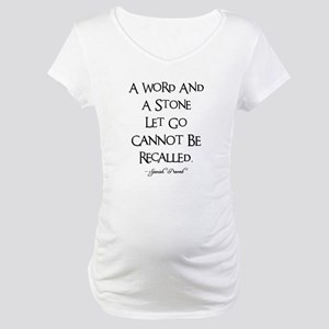 A WORD AND A STONE... Maternity T-Shirt