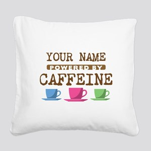 Powered by Caffeine Square Canvas Pillow