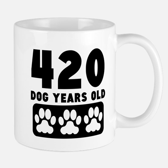 420 Dog Years Old Mugs