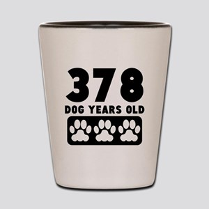 378 Dog Years Old Shot Glass