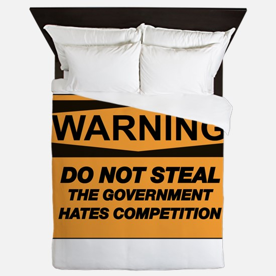 DON'T STEAL, THE GOVERNMENT HATES COMP Queen Duvet