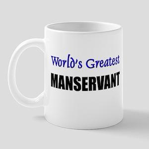 Worlds Greatest MANSERVANT Mug