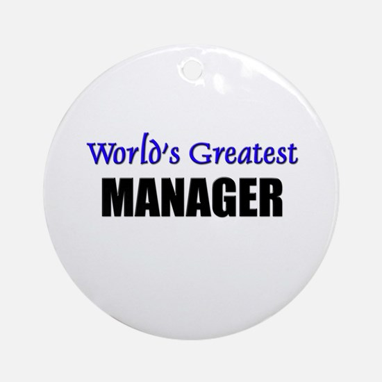 Worlds Greatest MANAGER Ornament (Round)
