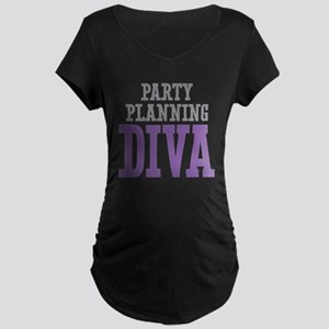 Party Planning DIVA Maternity T-Shirt