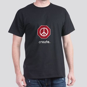 stop to create Dark T-Shirt
