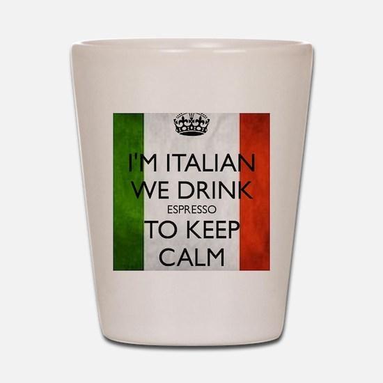 We Drink Espresso to Keep Calm Shot Glass