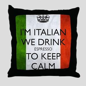 We Drink Espresso to Keep Calm Throw Pillow