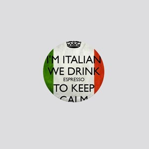 We Drink Espresso to Keep Calm Mini Button