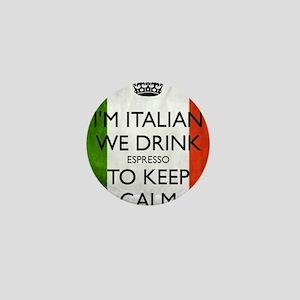 We Drink Espresso to Keep Calm Mini Button