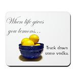 When life gives you lemons... Mousepad