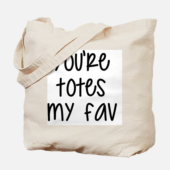 Totes My Fav Tote Bag