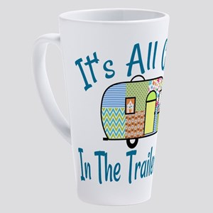 All Good In The Trailer Hood 17 oz Latte Mug