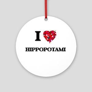 I love Hippopotami Round Ornament