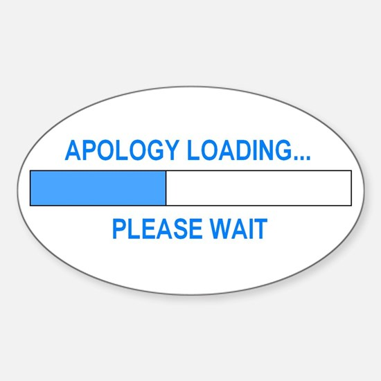 APOLOGY LOADING... Oval Decal
