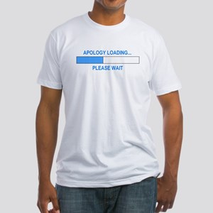 APOLOGY LOADING... Fitted T-Shirt