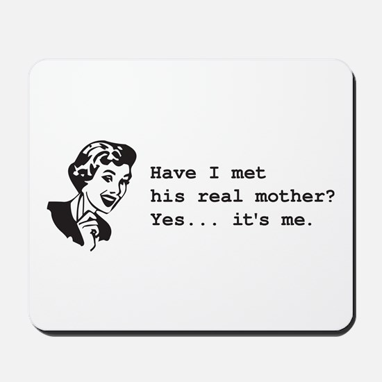 His Real Mother Mousepad