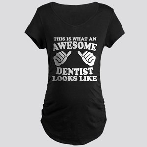 awesome dentist Maternity T-Shirt