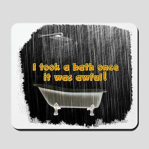 Took a Bath Once Rustic Rain Mousepad