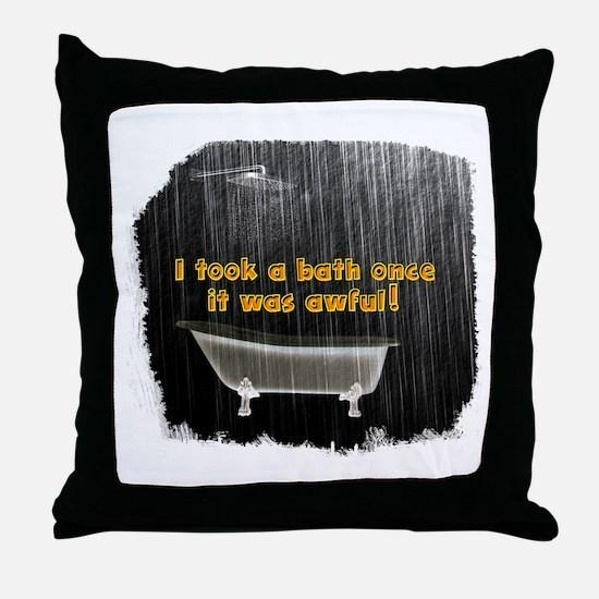 Took a Bath Once Rustic Rain Throw Pillow