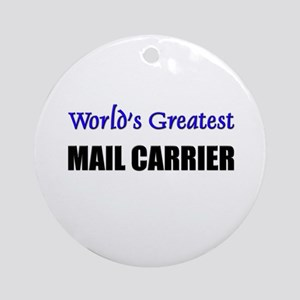 Worlds Greatest MAIL CARRIER Ornament (Round)