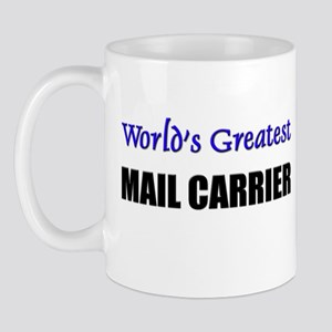 Worlds Greatest MAIL CARRIER Mug