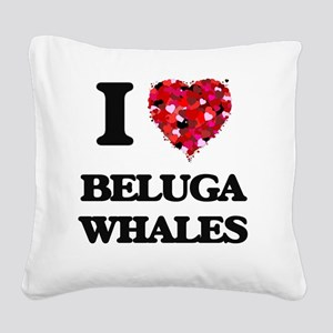 I love Beluga Whales Square Canvas Pillow