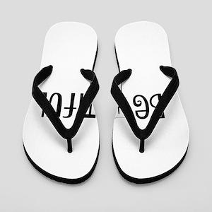 Be You Tiful Flip Flops