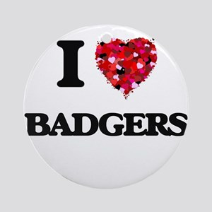 I love Badgers Round Ornament