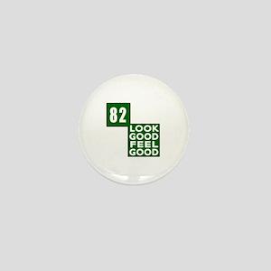 82 Look Good Feel Good Birthday Mini Button
