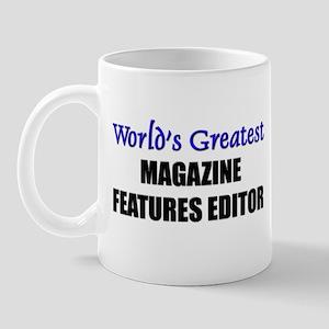 Worlds Greatest MAGAZINE FEATURES EDITOR Mug