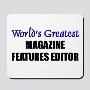 Worlds Greatest MAGAZINE FEATURES EDITOR Mousepad