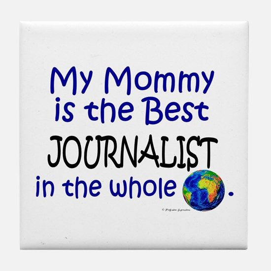 Best Journalist In The World (Mommy) Tile Coaster
