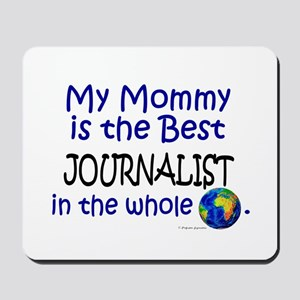 Best Journalist In The World (Mommy) Mousepad