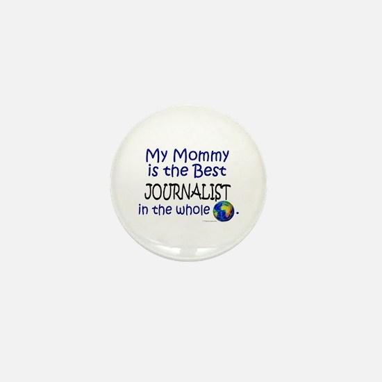 Best Journalist In The World (Mommy) Mini Button