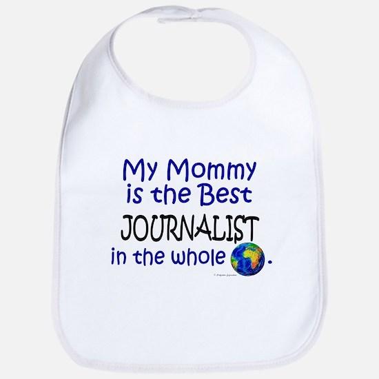 Best Journalist In The World (Mommy) Bib