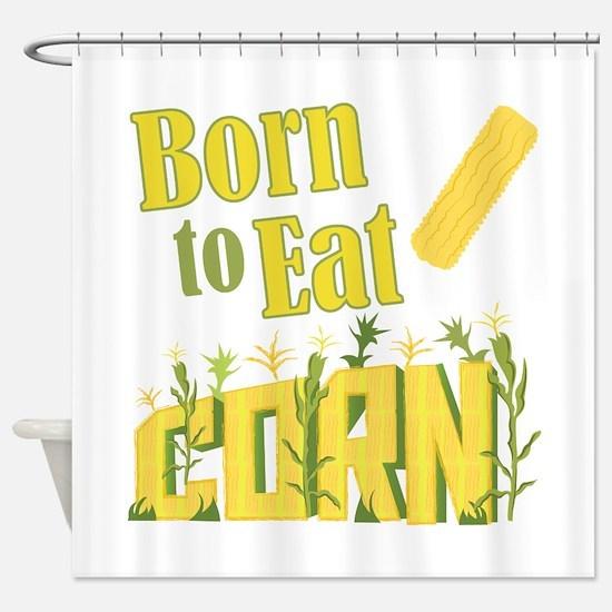 Eat Corn Shower Curtain
