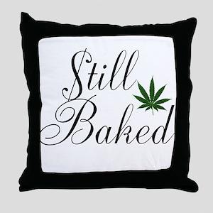 Still Baked Throw Pillow