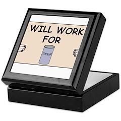 WILL WORK FOR BEER Keepsake Box